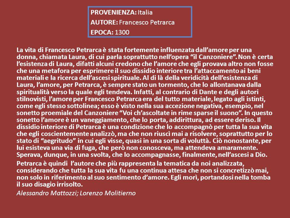 La vita di Francesco Petrarca è stata fortemente influenzata dall'amore per una donna, chiamata Laura, di cui parla soprattutto nell'opera il Canzoniere .