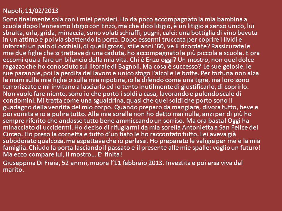 Napoli, 11/02/2013 Sono finalmente sola con i miei pensieri.