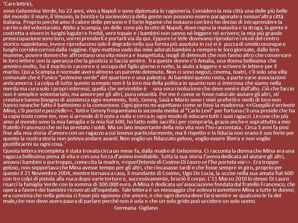 'Care lettrici, sono Gelsomina Verde, ho 22 anni, vivo a Napoli e sono diplomata in ragioneria.