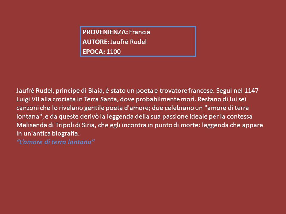 Jaufré Rudel, principe di Blaia, è stato un poeta e trovatore francese.