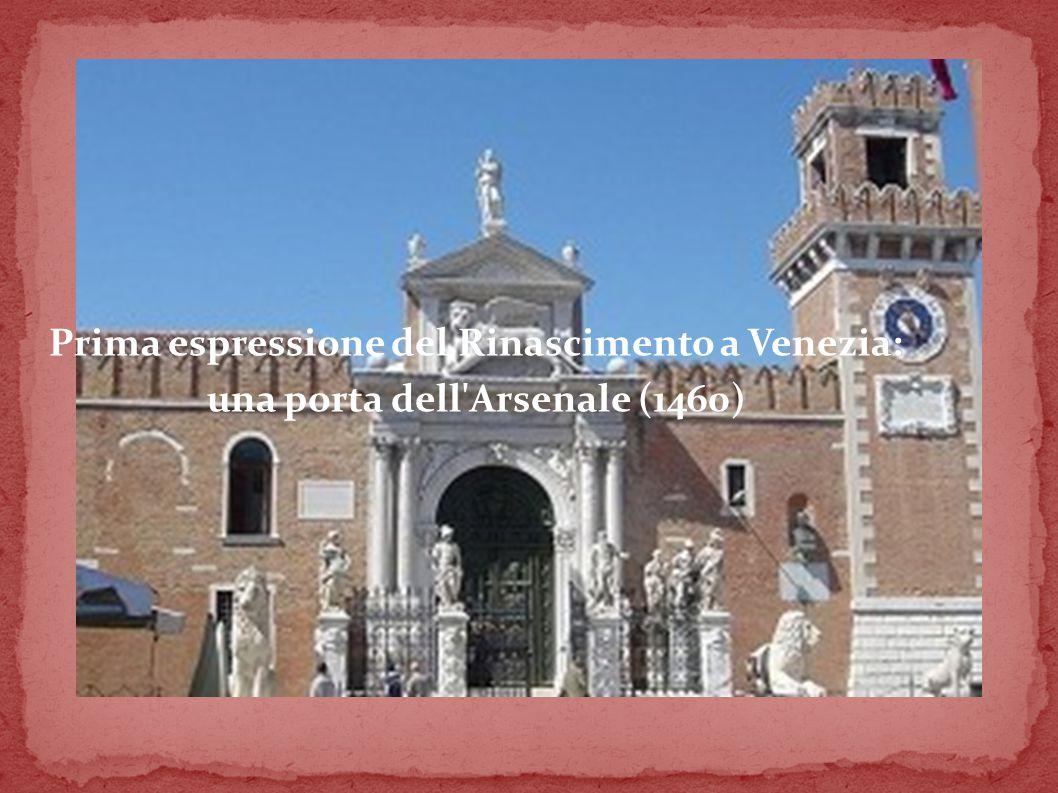 Prima espressione del Rinascimento a Venezia: una porta dell Arsenale (1460)