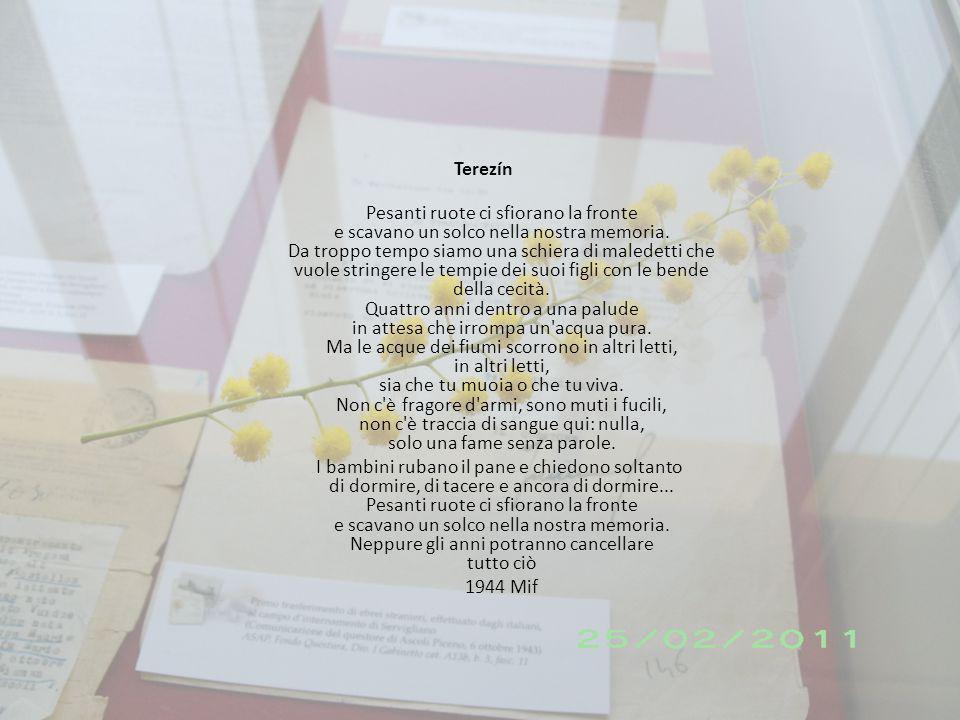 Terezín Pesanti ruote ci sfiorano la fronte e scavano un solco nella nostra memoria.