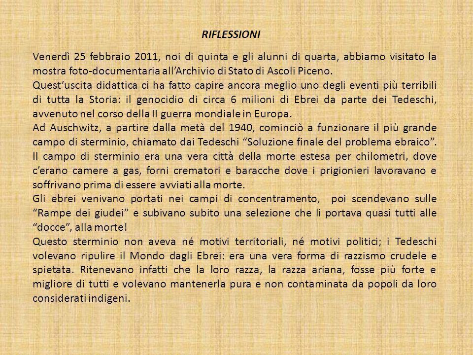 RIFLESSIONI Venerdì 25 febbraio 2011, noi di quinta e gli alunni di quarta, abbiamo visitato la mostra foto-documentaria all'Archivio di Stato di Ascoli Piceno.