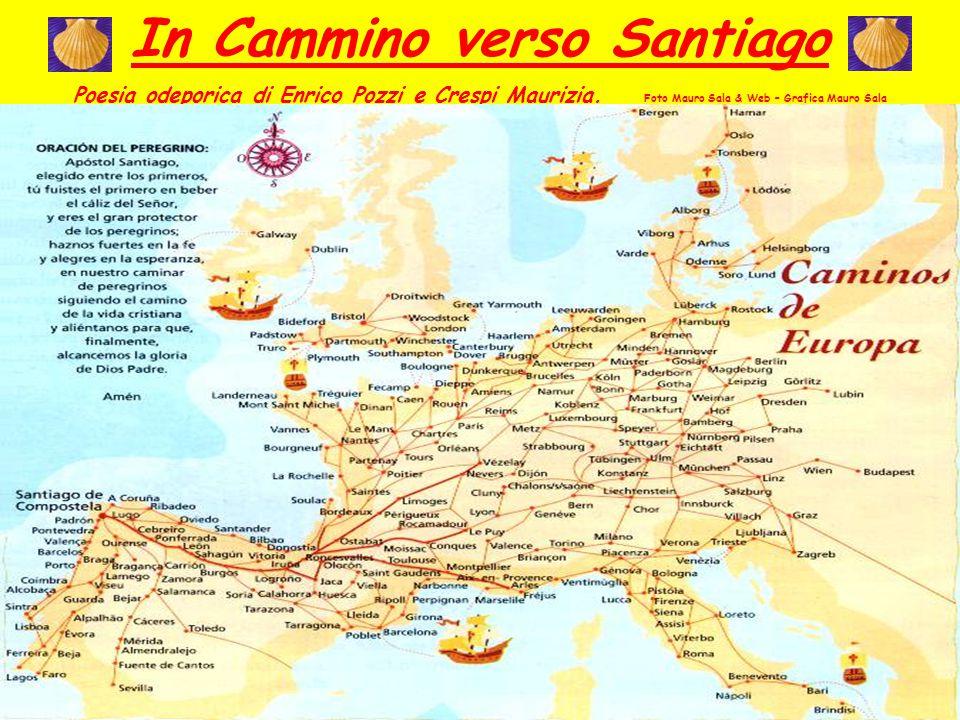 In Cammino verso Santiago Poesia odeporica di Enrico Pozzi e Crespi Maurizia. Foto Mauro Sala & Web – Grafica Mauro Sala