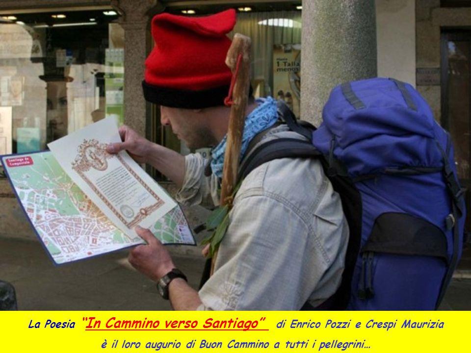 """La Poesia """"In Cammino verso Santiago"""" di Enrico Pozzi e Crespi Maurizia è il loro augurio di Buon Cammino a tutti i pellegrini…"""