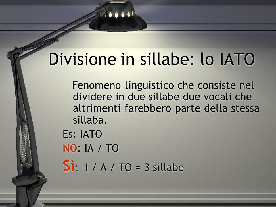 Divisione VERSO in sillabe alcune particolarità La sinalèfe unisce in una sola sillaba la vocale finale d'una parola e quella iniziale della parola successiva.