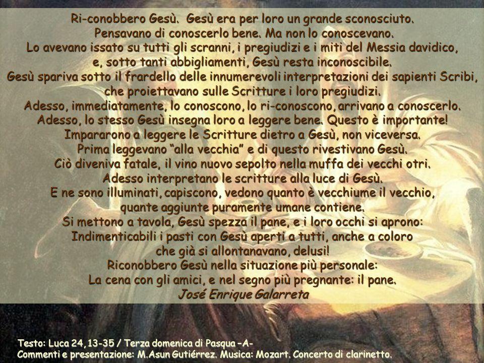 Testo: Luca 24, 13-35 / Terza domenica di Pasqua –A- Commenti e presentazione: M.Asun Gutiérrez.