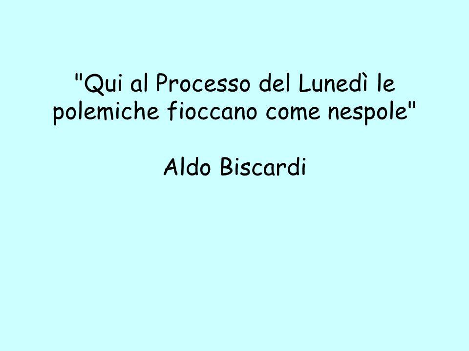 Qui al Processo del Lunedì le polemiche fioccano come nespole Aldo Biscardi