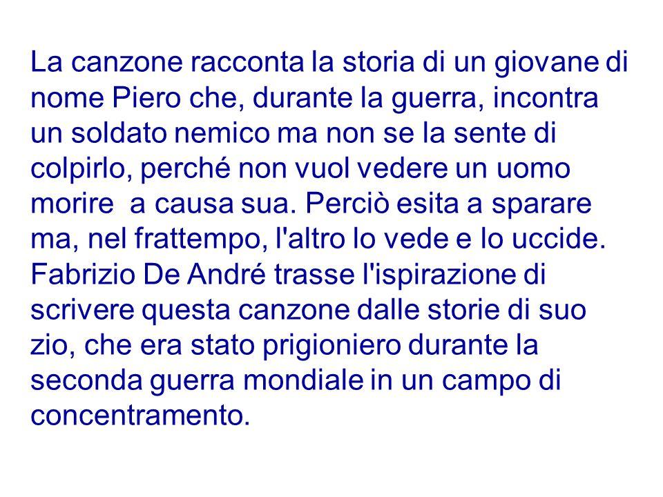 Anno: 1964 Autore e cantante: Fabrizio De André, un famoso cantautore italiano, nato a Genova nel 1940 e morto a Milano nel 1999. In quarant'anni di a