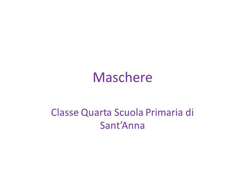 Maschere Classe Quarta Scuola Primaria di Sant'Anna