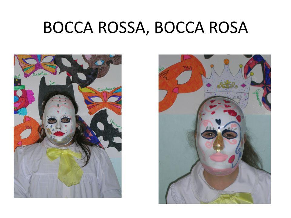 BOCCA ROSSA, BOCCA ROSA