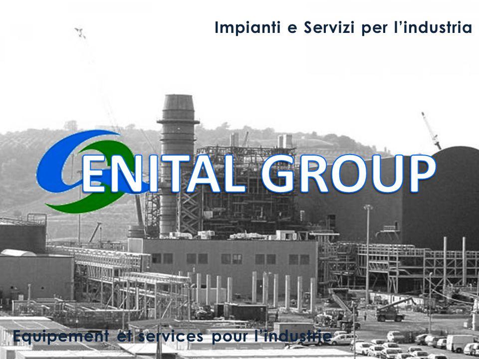 1ENITALGROUP - CONFIDENTIAL Impianti e Servizi per l'industria Equipement et services pour l'industrie