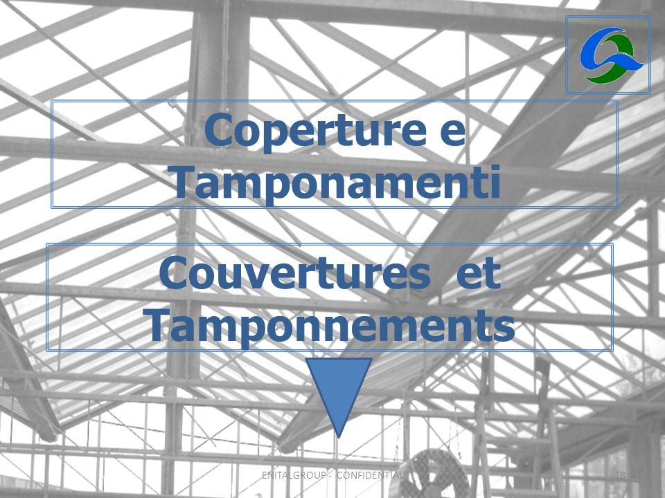 18 Coperture e Tamponamenti Couvertures et Tamponnements ENITALGROUP - CONFIDENTIAL