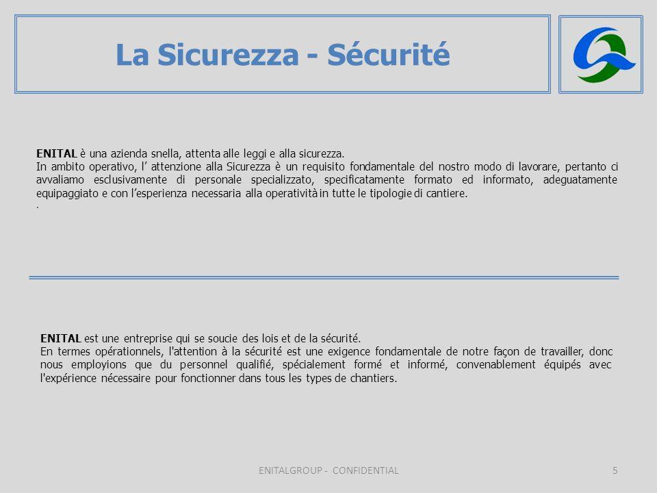 ENITAL è una azienda snella, attenta alle leggi e alla sicurezza.