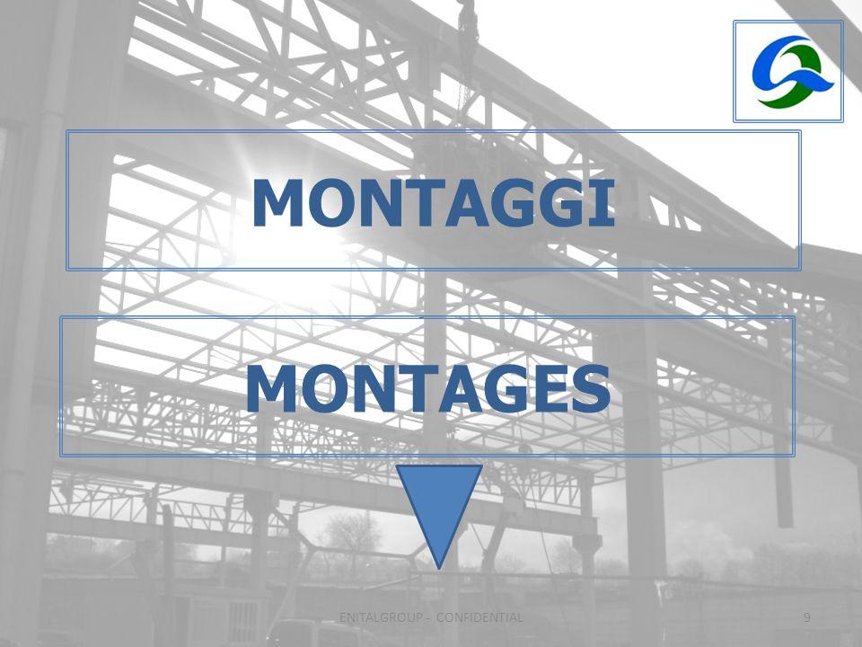 9 MONTAGGI MONTAGES ENITALGROUP - CONFIDENTIAL
