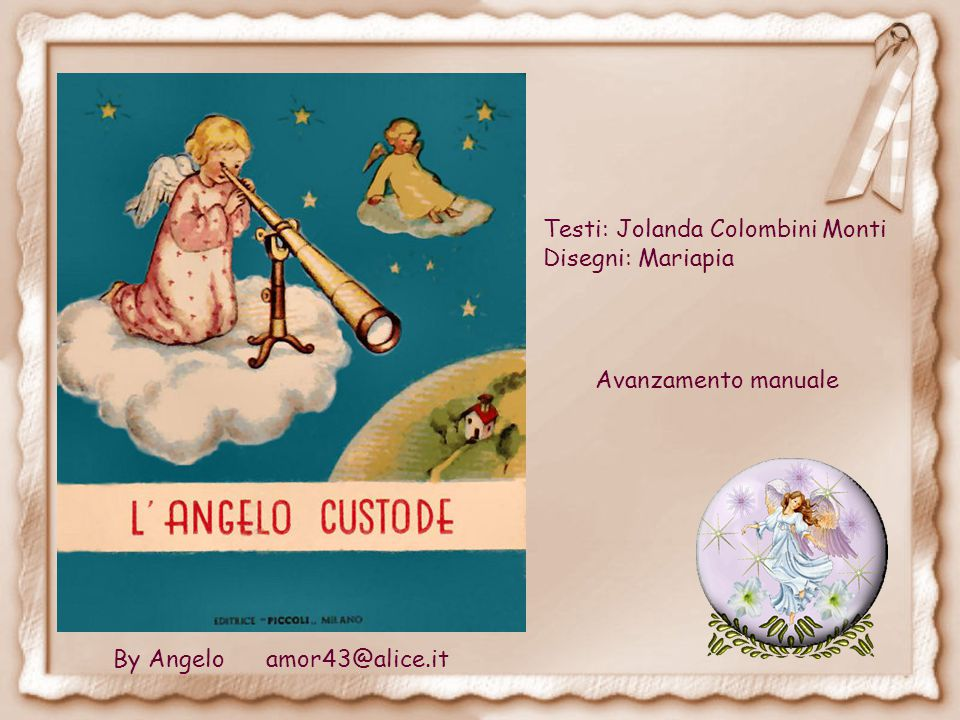 Testi: Jolanda Colombini Monti Disegni: Mariapia By Angelo amor43@alice.it Fine http://www.cassano-addaonmymind.it/