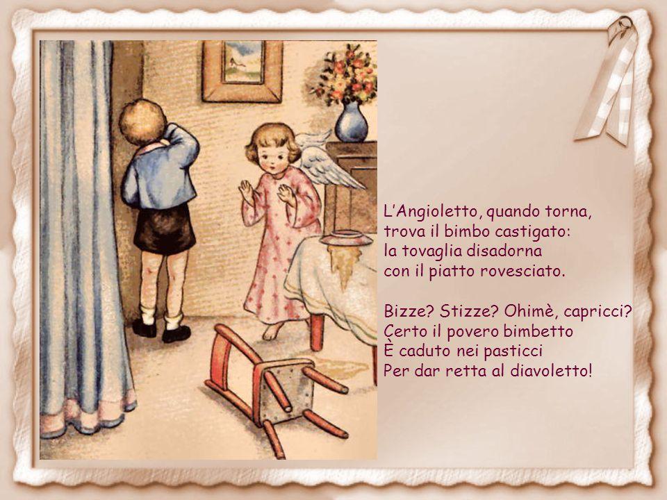 L'Angioletto, quando torna, trova il bimbo castigato: la tovaglia disadorna con il piatto rovesciato.