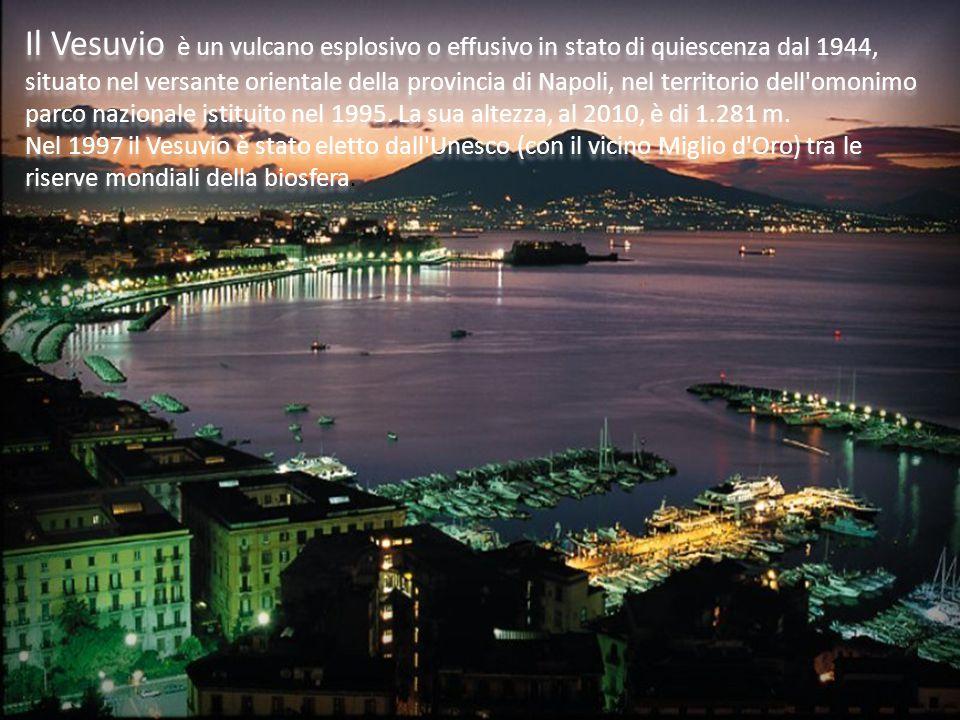Il Vesuvio è un vulcano esplosivo o effusivo in stato di quiescenza dal 1944, situato nel versante orientale della provincia di Napoli, nel territorio dell omonimo parco nazionale istituito nel 1995.