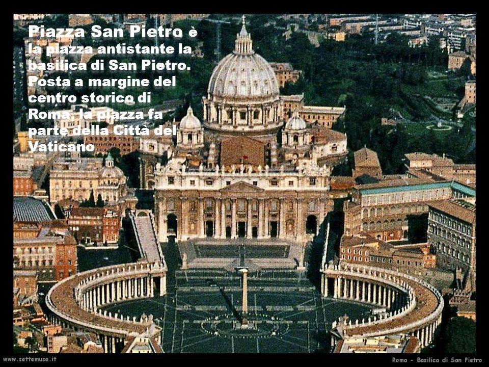 Piazza San Pietro è la piazza antistante la basilica di San Pietro. Posta a margine del centro storico di Roma, la piazza fa parte della Città del Vat