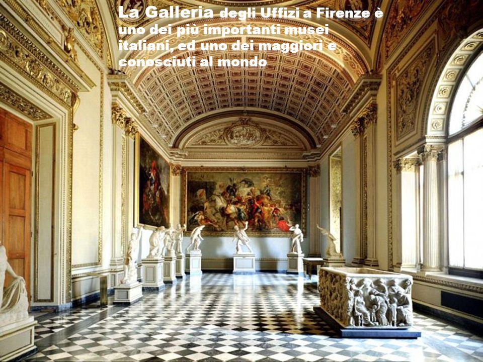 La Galleria degli Uffizi a Firenze è uno dei più importanti musei italiani, ed uno dei maggiori e conosciuti al mondo
