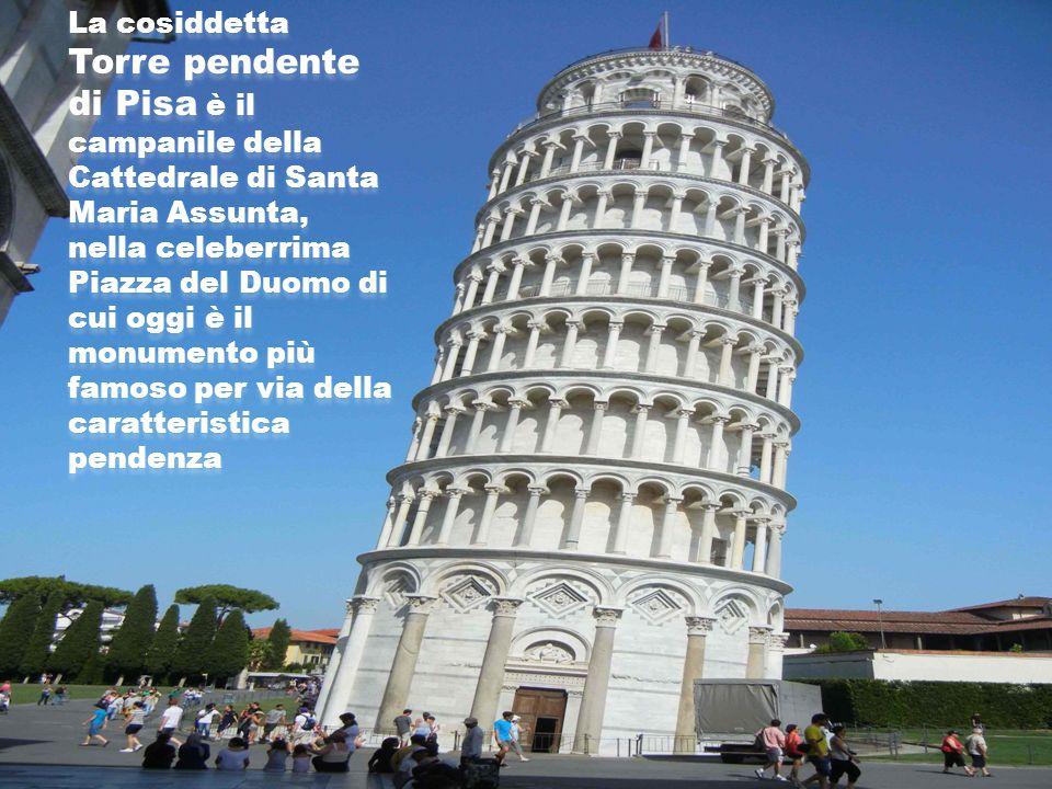 La cosiddetta Torre pendente di Pisa è il campanile della Cattedrale di Santa Maria Assunta, nella celeberrima Piazza del Duomo di cui oggi è il monum