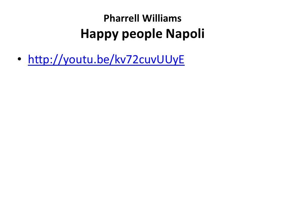 Pharrell Williams Happy people Napoli http://youtu.be/kv72cuvUUyE