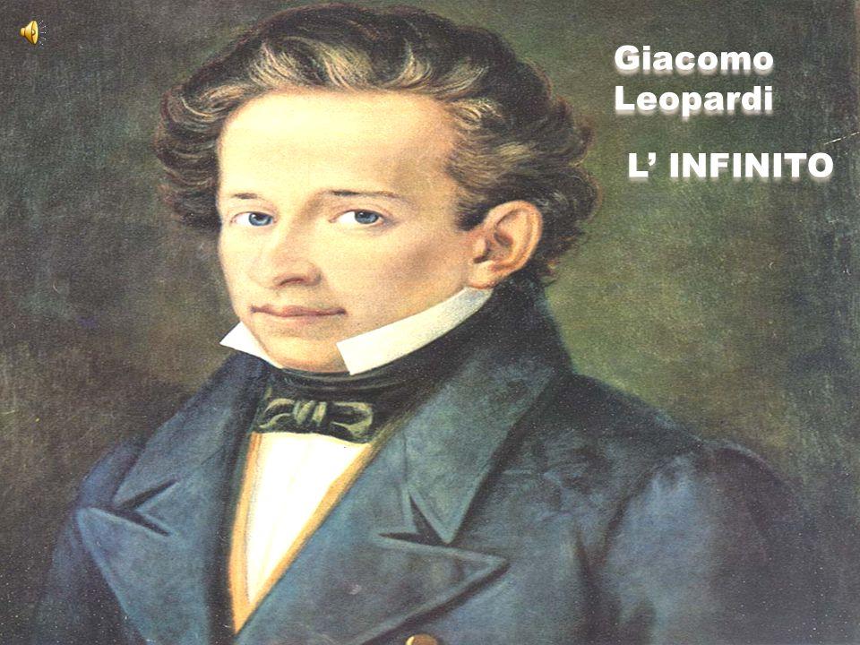 Giacomo Leopardi L' INFINITO