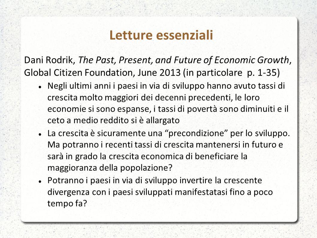 Letture essenziali Dani Rodrik, The Past, Present, and Future of Economic Growth, Global Citizen Foundation, June 2013 (in particolare p.