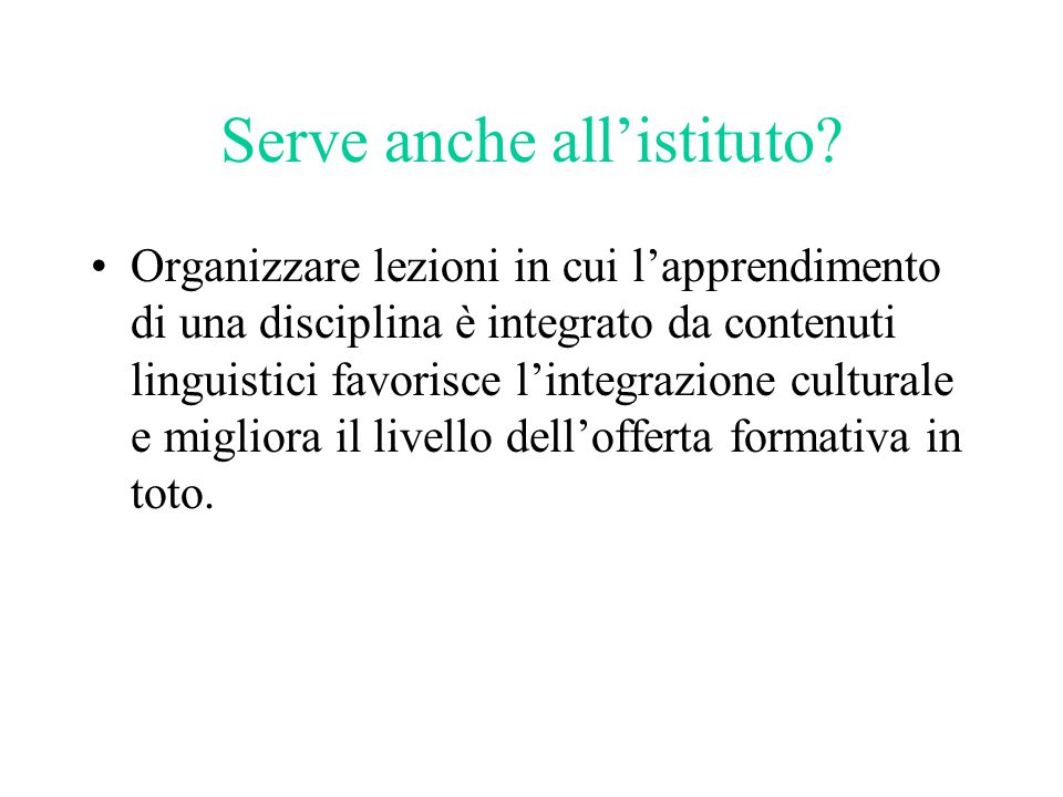 Serve anche all'istituto.