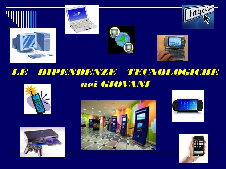 LE DIPENDENZE TECNOLOGICHE nei GIOVANI