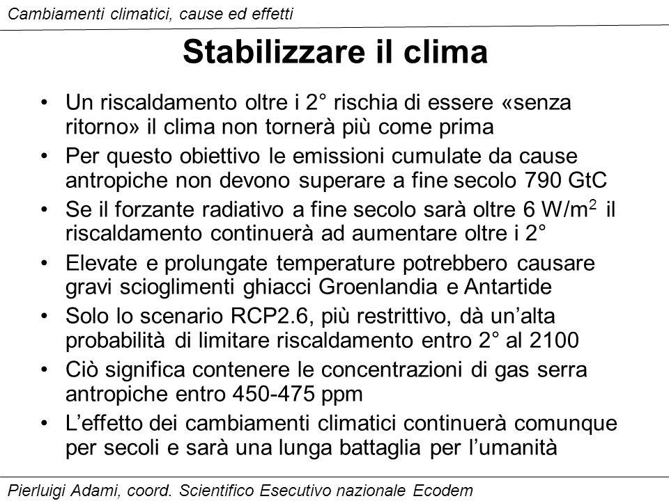 Stabilizzare il clima Un riscaldamento oltre i 2° rischia di essere «senza ritorno» il clima non tornerà più come prima Per questo obiettivo le emissi