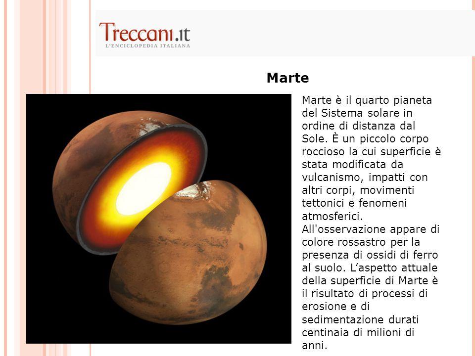 Marte è il quarto pianeta del Sistema solare in ordine di distanza dal Sole.