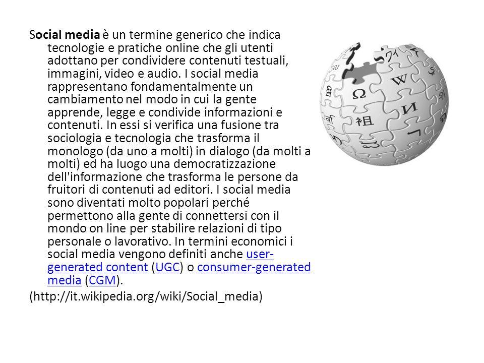 Social media è un termine generico che indica tecnologie e pratiche online che gli utenti adottano per condividere contenuti testuali, immagini, video e audio.