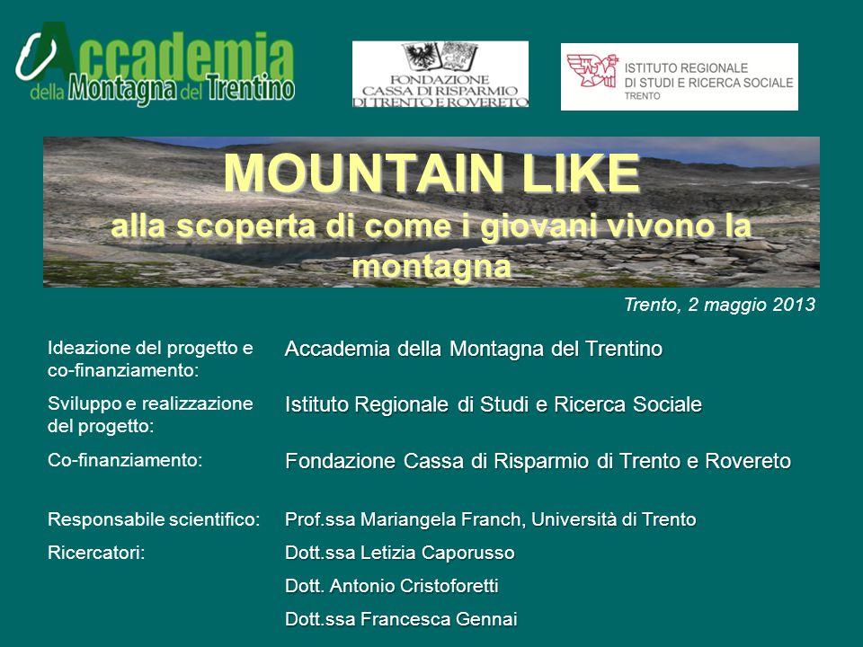 Quali sono gli atteggiamenti dei giovani trentini in relazione alla frequentazione della montagna? DOMANDA DI RICERCA