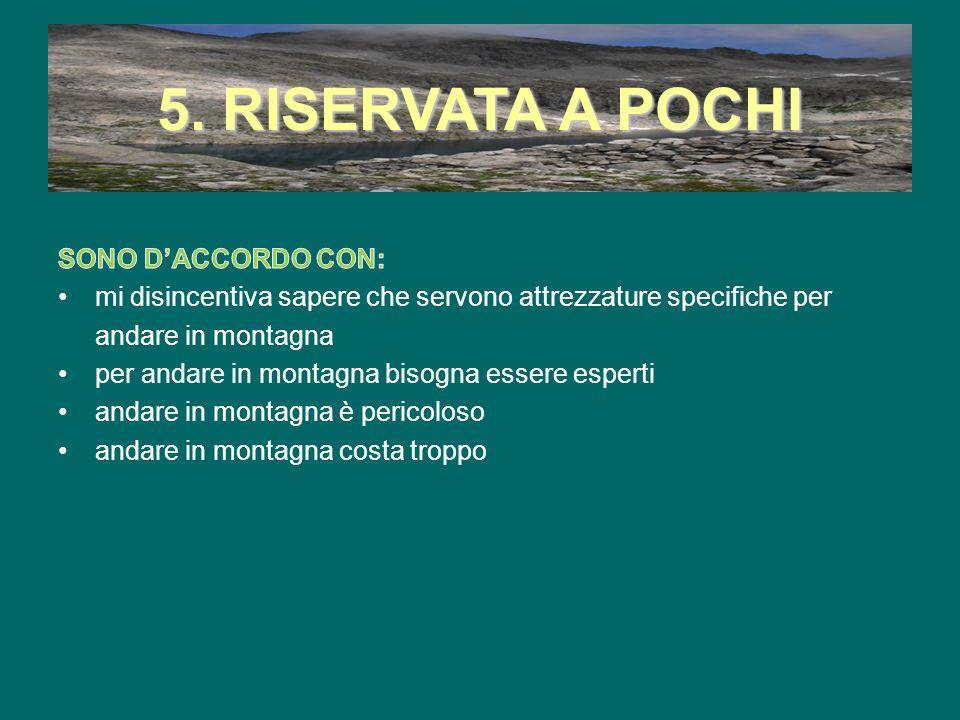 5. RISERVATA A POCHI