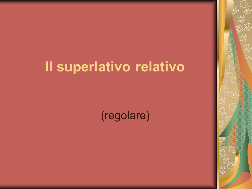 Il superlativo relativo (regolare)