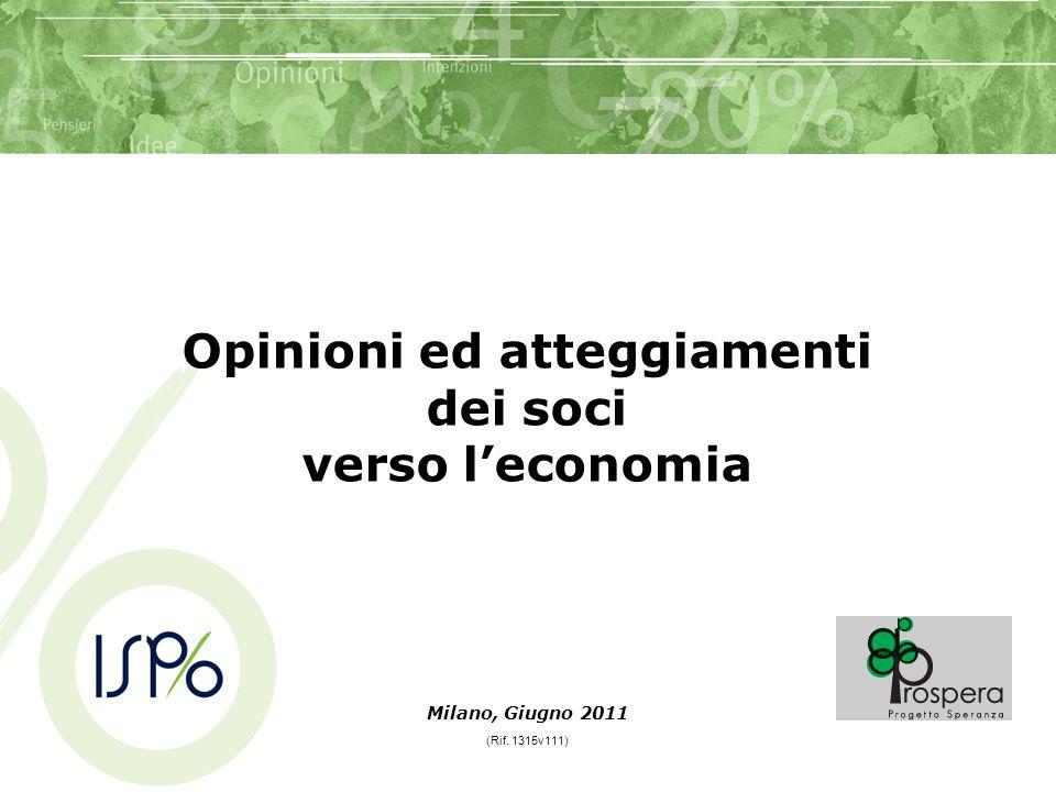 Milano, Giugno 2011 (Rif. 1315v111) Opinioni ed atteggiamenti dei soci verso l'economia