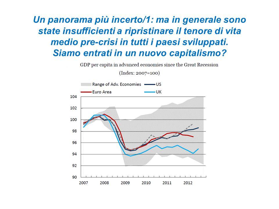 Un panorama più incerto/1: ma in generale sono state insufficienti a ripristinare il tenore di vita medio pre-crisi in tutti i paesi sviluppati.