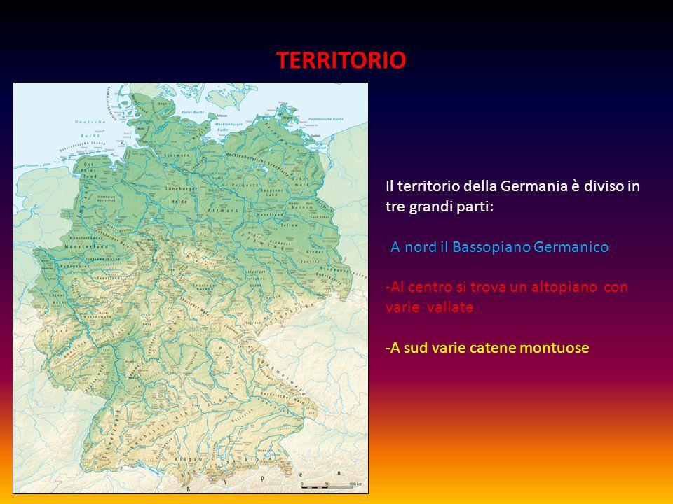 TERRITORIO Il territorio della Germania è diviso in tre grandi parti: -A nord il Bassopiano Germanico -Al centro si trova un altopiano con varie vallate -A sud varie catene montuose