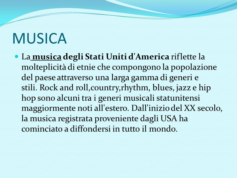 MUSICA La musica degli Stati Uniti d America riflette la molteplicità di etnie che compongono la popolazione del paese attraverso una larga gamma di generi e stili.