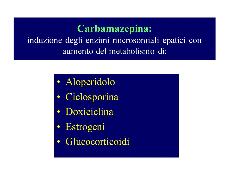 Carbamazepina: induzione degli enzimi microsomiali epatici con aumento del metabolismo di: Aloperidolo Ciclosporina Doxiciclina Estrogeni Glucocortico