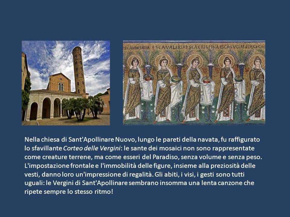 Nella chiesa di Sant'Apollinare Nuovo, lungo le pareti della navata, fu raffigurato lo sfavillante Corteo delle Vergini: le sante dei mosaici non sono
