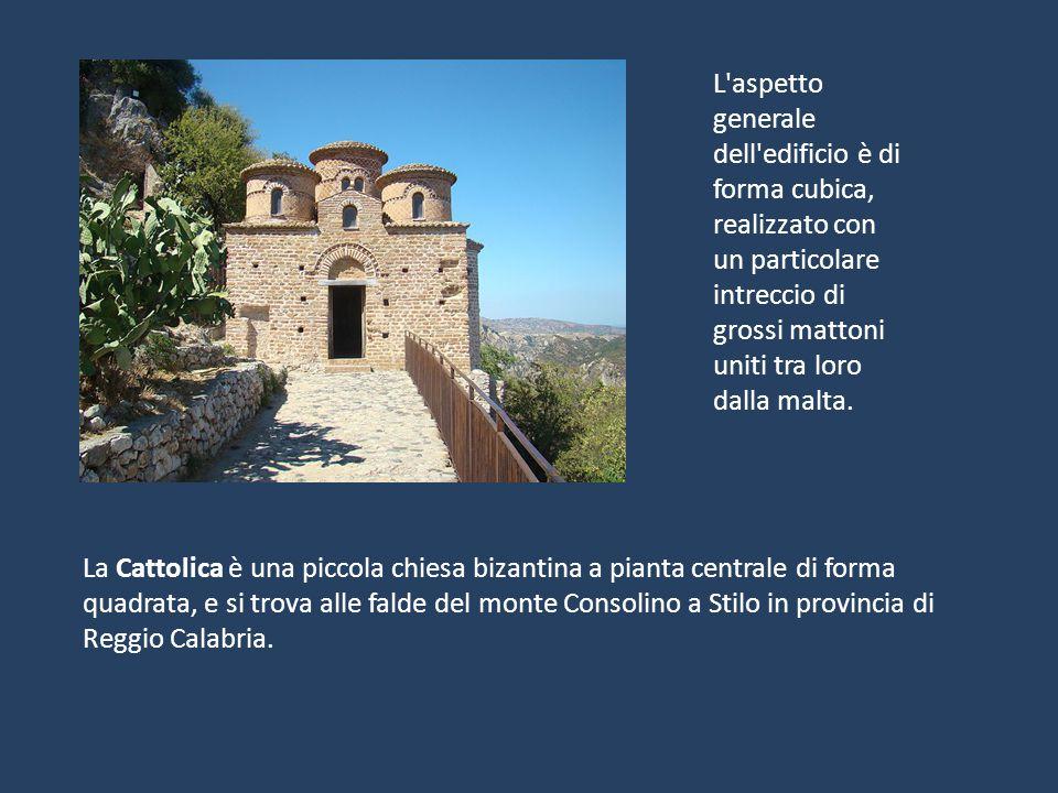 La Cattolica è una piccola chiesa bizantina a pianta centrale di forma quadrata, e si trova alle falde del monte Consolino a Stilo in provincia di Reg