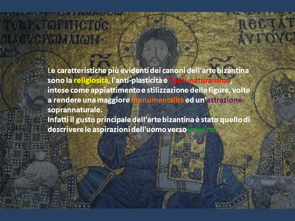 Le caratteristiche più evidenti dei canoni dell'arte bizantina sono la religiosità, l'anti-plasticità e l'anti-naturalismo, intese come appiattimento
