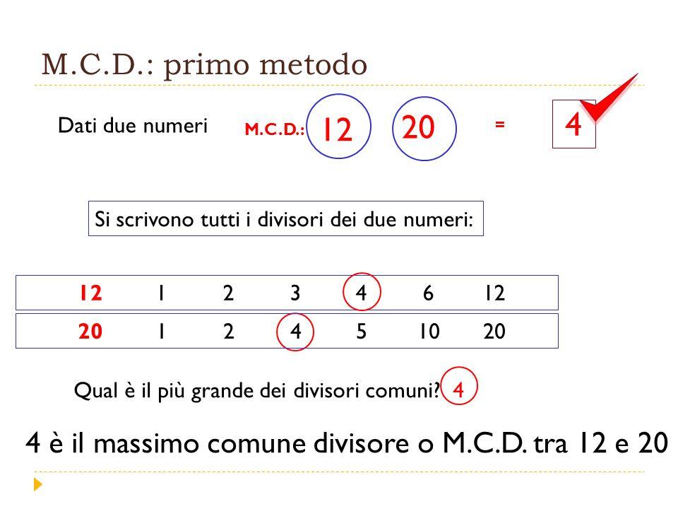 ESEMPI Calcoliamo il M.C.D.