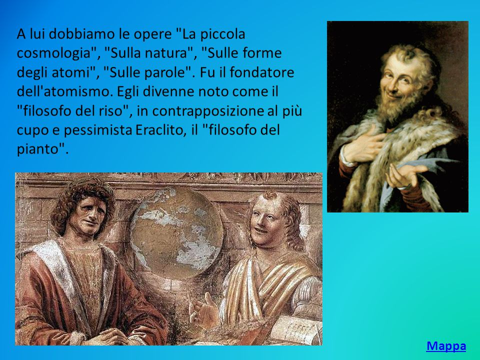 Alla base dell'ontologia di Democrito c'erano i due concetti di atomo e di vuoto.