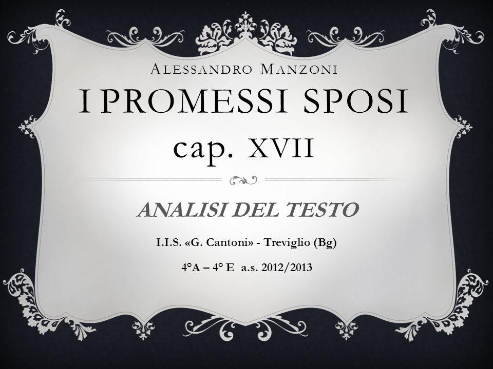 A LESSANDRO M ANZONI I PROMESSI SPOSI cap.XVII ANALISI DEL TESTO I.I.S.