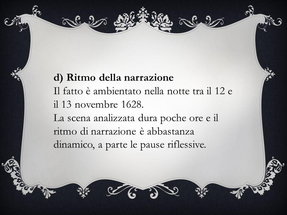 d) Ritmo della narrazione Il fatto è ambientato nella notte tra il 12 e il 13 novembre 1628.
