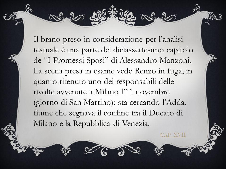 Il brano preso in considerazione per l'analisi testuale è una parte del diciassettesimo capitolo de I Promessi Sposi di Alessandro Manzoni.