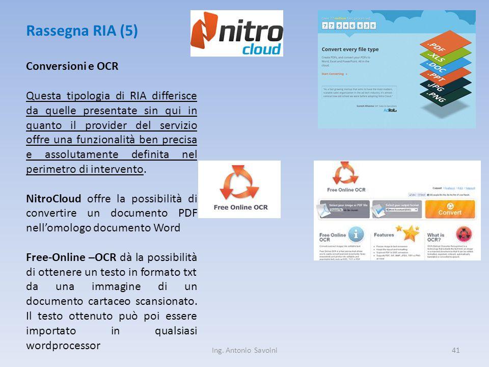 Ing. Antonio Savoini41 Rassegna RIA (5) Conversioni e OCR Questa tipologia di RIA differisce da quelle presentate sin qui in quanto il provider del se